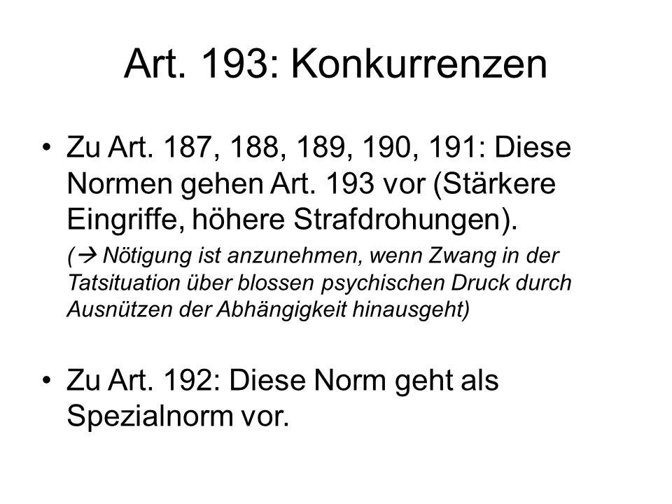 Art.193: Konkurrenzen Zu Art. 187, 188, 189, 190, 191: Diese Normen gehen Art.