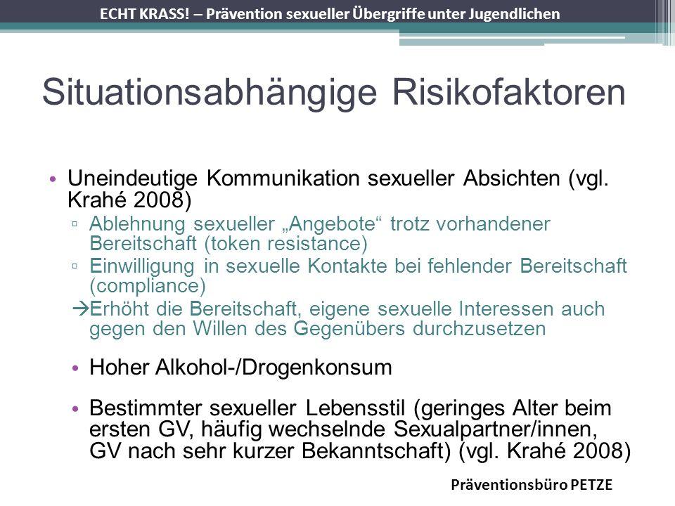 ECHT KRASS! – Prävention sexueller Übergriffe unter Jugendlichen Situationsabhängige Risikofaktoren Uneindeutige Kommunikation sexueller Absichten (vg