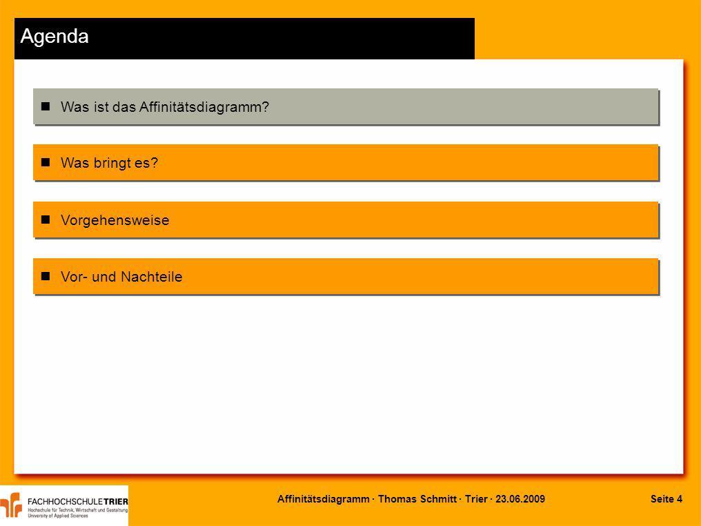 Seite 5Affinitätsdiagramm · Thomas Schmitt · Trier · 23.06.2009 Was bringt es.
