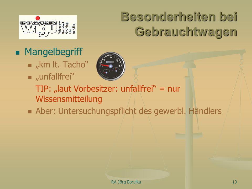 RA Jörg Borufka13 Besonderheiten bei Gebrauchtwagen Mangelbegriff km lt.
