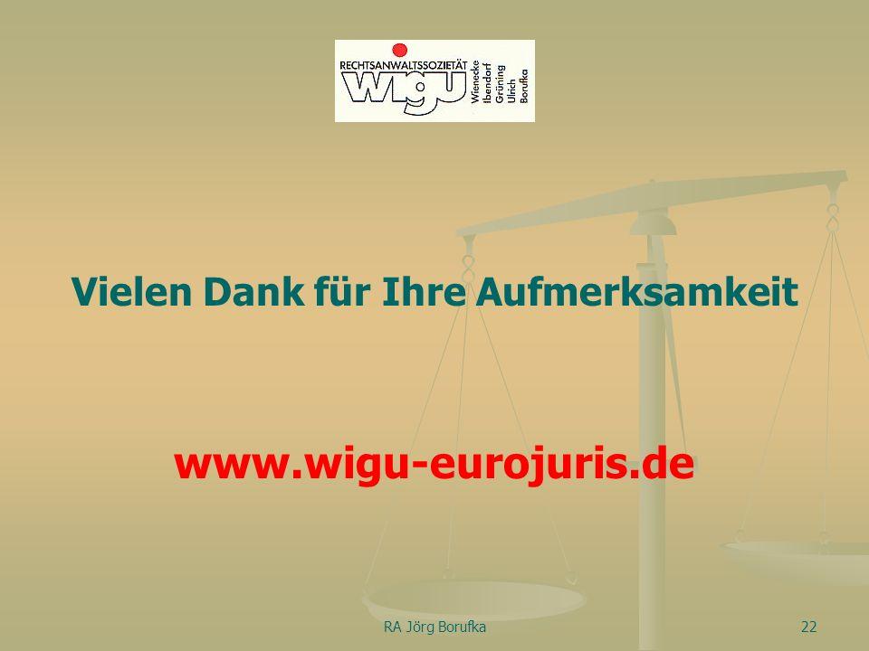 RA Jörg Borufka22 Vielen Dank für Ihre Aufmerksamkeit www.wigu-eurojuris.de