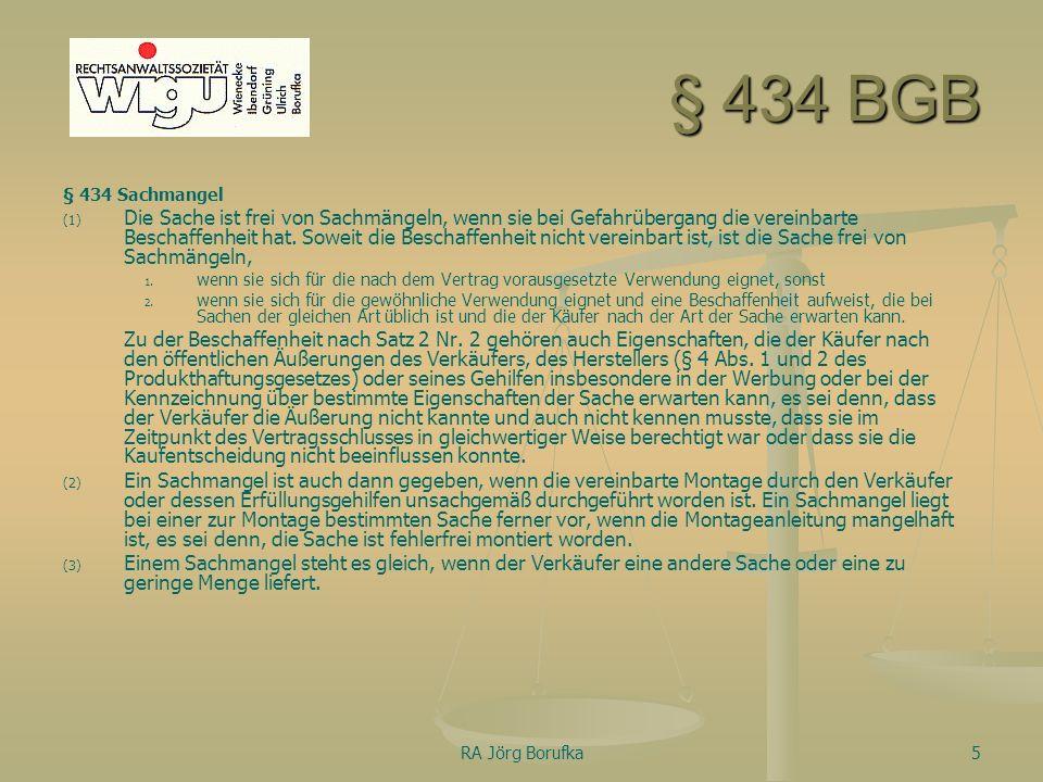 5 § 434 BGB § 434 Sachmangel (1) (1) Die Sache ist frei von Sachmängeln, wenn sie bei Gefahrübergang die vereinbarte Beschaffenheit hat.
