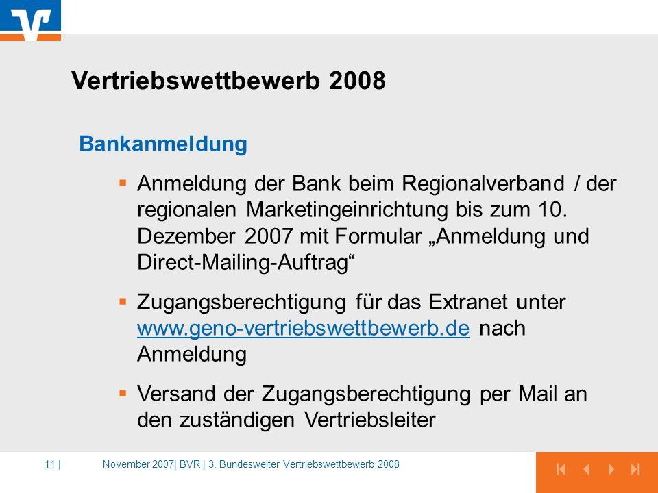 November 2007|BVR | 3. Bundesweiter Vertriebswettbewerb 200811 | Bankanmeldung Anmeldung der Bank beim Regionalverband / der regionalen Marketingeinri