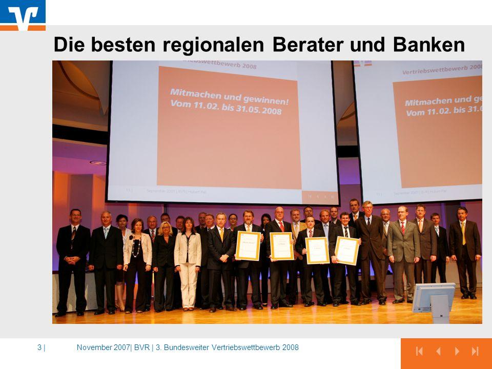 November 2007|BVR | 3. Bundesweiter Vertriebswettbewerb 20083 | Die besten regionalen Berater und Banken