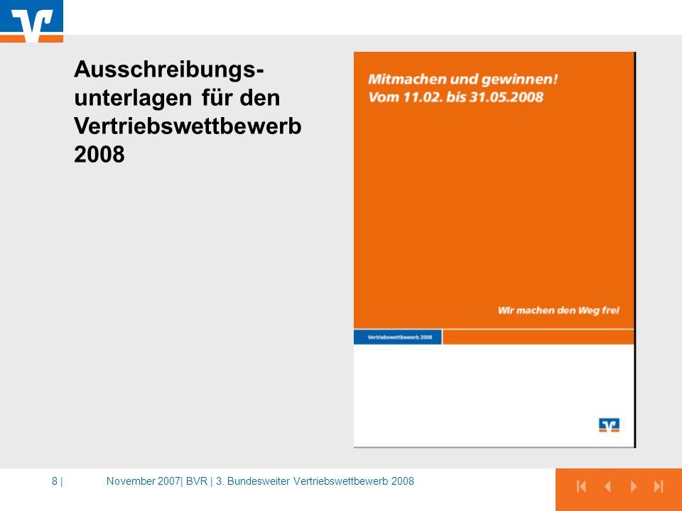 November 2007|BVR | 3. Bundesweiter Vertriebswettbewerb 20088 | Ausschreibungs- unterlagen für den Vertriebswettbewerb 2008
