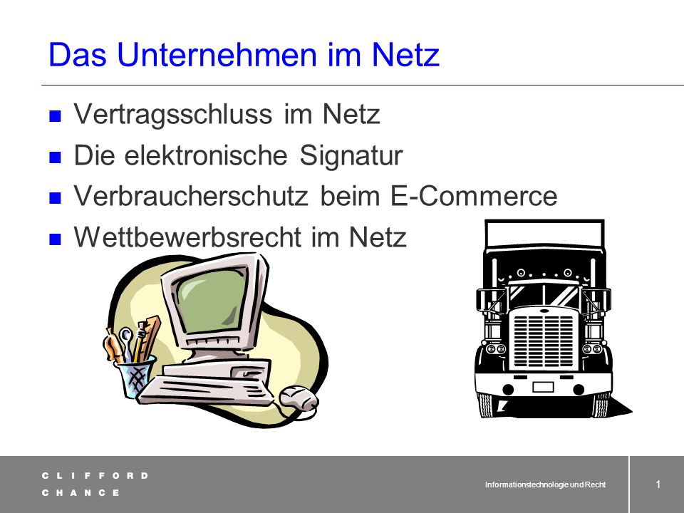 Vorlesung: Informationstechno- logie und Recht Teil 4: Das Unternehmen im Netz Prof.
