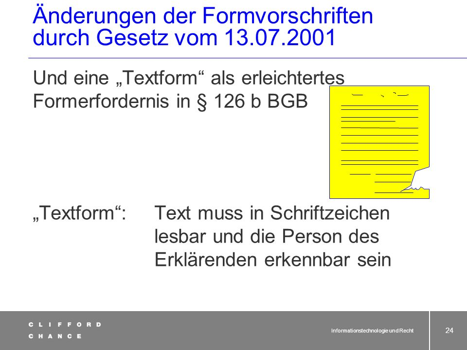 Informationstechnologie und Recht 22 Novellierung des SigG durch Gesetz vom 22.05.2001 2 Sicherheitsstufen -fortgeschrittene elektronische Signaturen