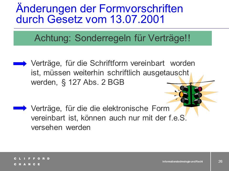 Informationstechnologie und Recht 24 Änderungen der Formvorschriften durch Gesetz vom 13.07.2001 Und eine Textform als erleichtertes Formerfordernis i