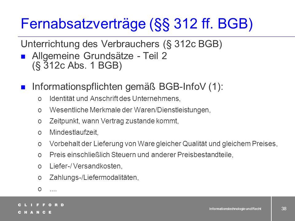 Informationstechnologie und Recht 36 Fernabsatzverträge (§§ 312 ff. BGB) nicht Anwendungsbereich (§ 312b BGB) gilt nicht für: -Verträge über touristis