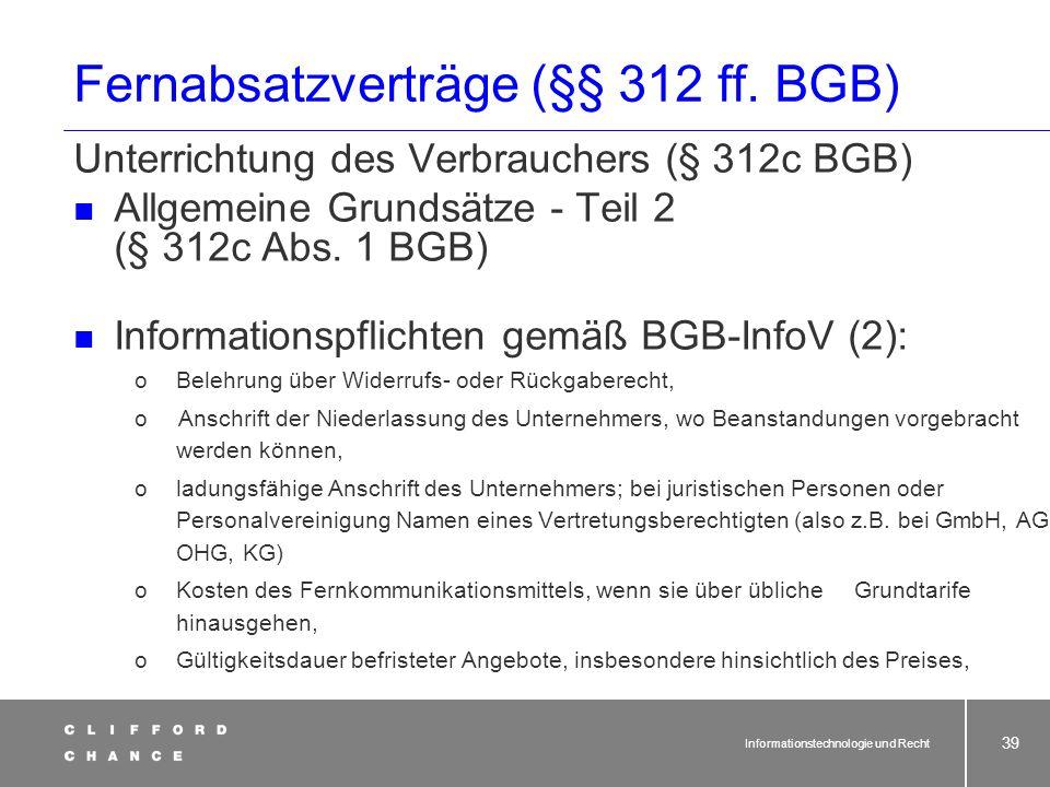 Informationstechnologie und Recht 37 Fernabsatzverträge (§§ 312 ff. BGB) Unterrichtung des Verbrauchers (§ 312c BGB) Allgemeine Grundsätze - Teil 1 (§
