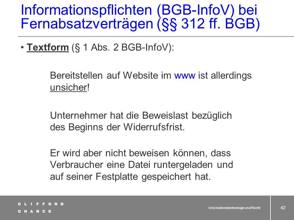Informationstechnologie und Recht 40 Fernabsatzverträge (§§ 312 ff. BGB) Unterrichtung des Verbrauchers (§ 312c BGB) Allgemeine Grundsätze - Teil 2 (§
