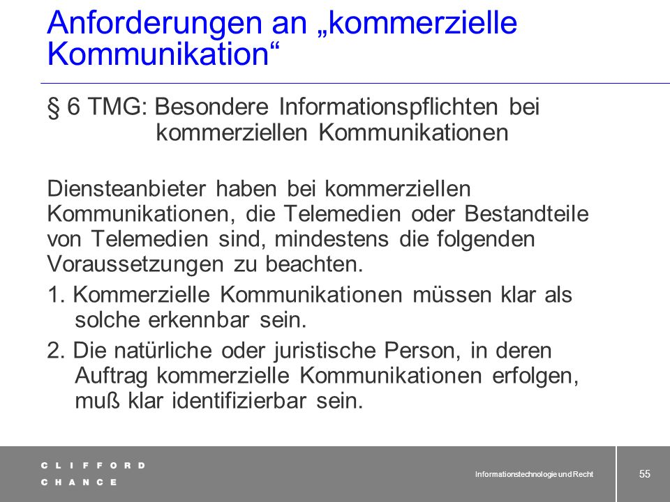 Informationstechnologie und Recht 53 Ausnahme EU: Herkunftslandprinzip § 3 TMG: Herkunftslandprinzip (1)In der Bundesrepublik Deutschland niedergelass
