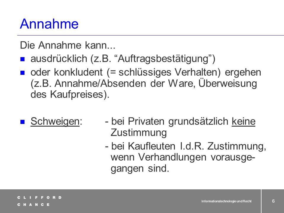 Informationstechnologie und Recht 4 Ausgangssituation 2 übereinstimmende Willenserklärungen (WE) Angebot + Annahme = Vertrag Wirksamwerden einer WE -u