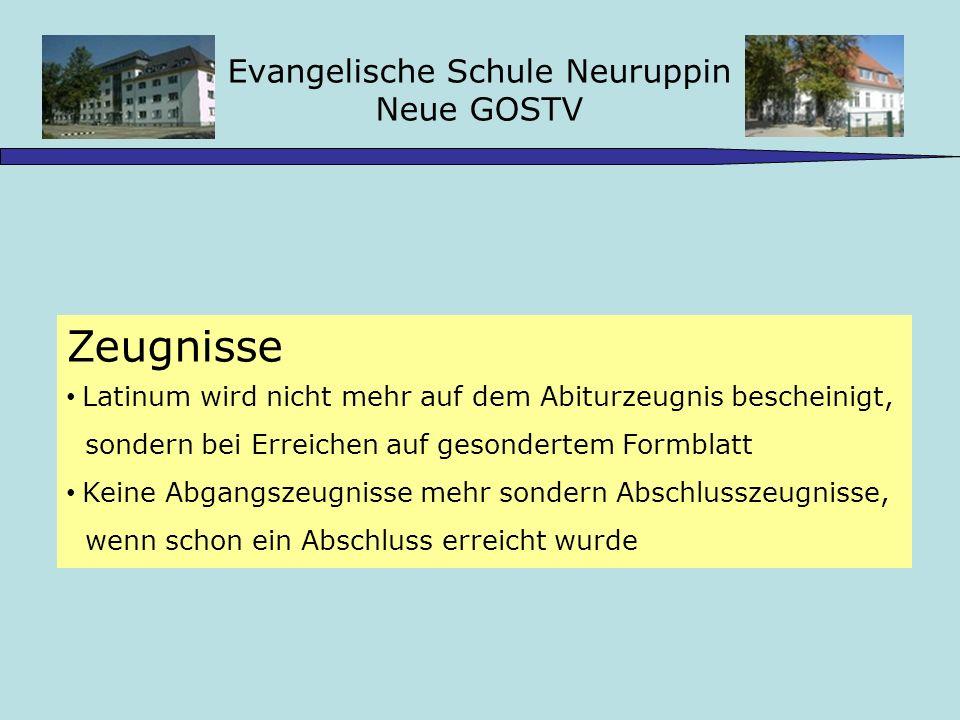Evangelische Schule Neuruppin Neue GOSTV Gesamtqualifikation Gesamtqualifikation: LK HJe in doppelter Wertung, 24 GK in einfacher Wertung, darunter 3.-5.