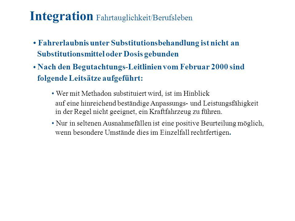 Fahrerlaubnis unter Substitutionsbehandlung ist nicht an Substitutionsmittel oder Dosis gebunden Nach den Begutachtungs-Leitlinien vom Februar 2000 si