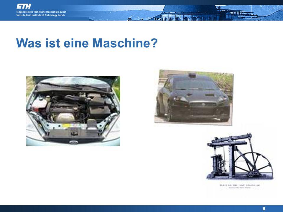 8 Was ist eine Maschine?