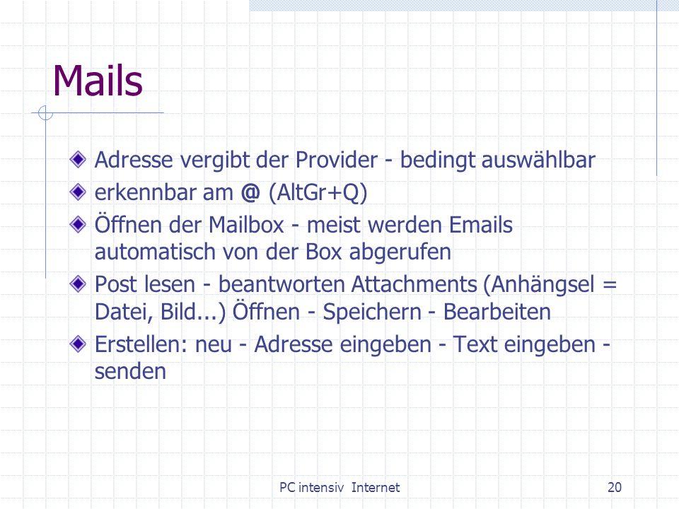 PC intensiv Internet20 Mails Adresse vergibt der Provider - bedingt auswählbar erkennbar am @ (AltGr+Q) Öffnen der Mailbox - meist werden Emails autom