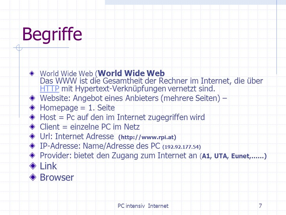 PC intensiv Internet8 Der Browser Öffnet den Weg ins Internet MS – Internet ExplorerInternet Explorer http://www.opera.com/ http://www.mozilla.org/products/firefox/ http://channels.netscape.com/ns/browsers/