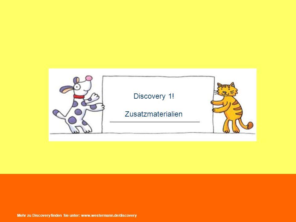 Mehr zu Discovery finden Sie unter: www.westermann.de/discovery Discovery 1! Zusatzmaterialien