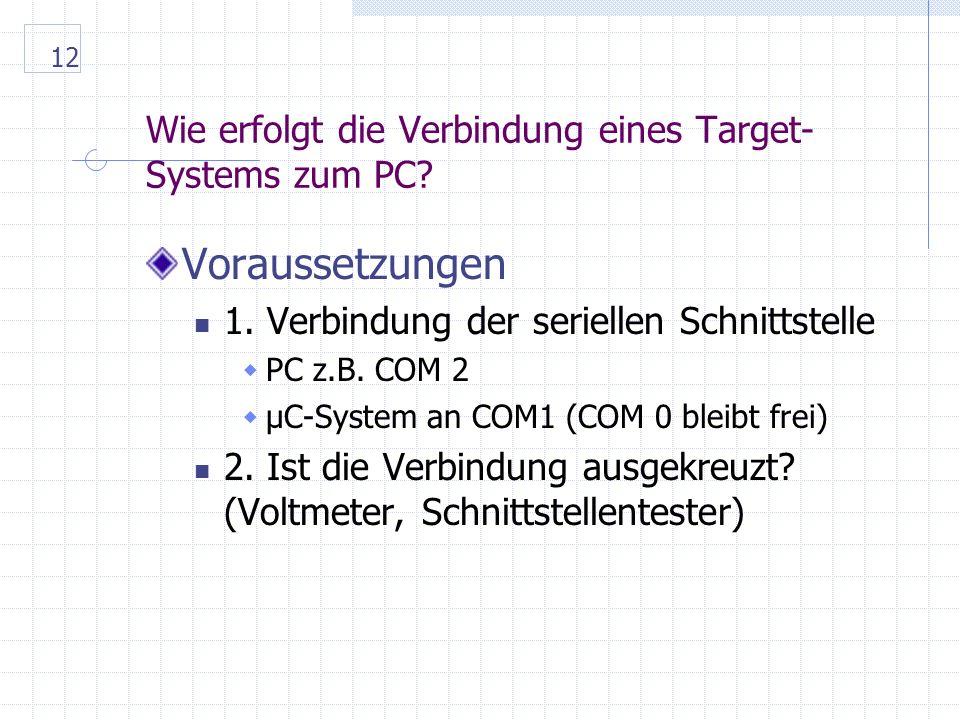 12 Wie erfolgt die Verbindung eines Target- Systems zum PC.