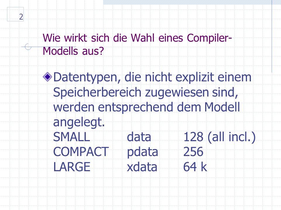 2 Wie wirkt sich die Wahl eines Compiler- Modells aus.