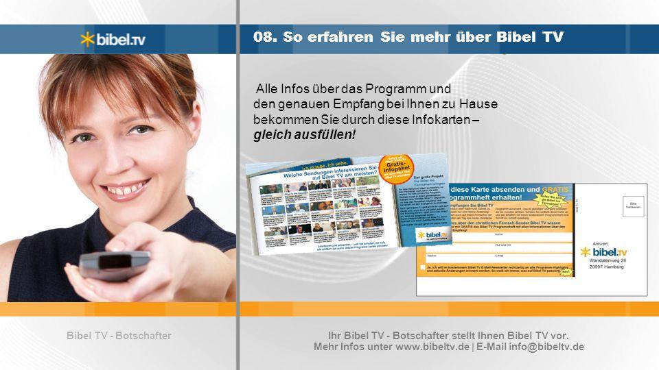 Bibel TV - Botschafter 08. So erfahren Sie mehr über Bibel TV Alle Infos über das Programm und den genauen Empfang bei Ihnen zu Hause bekommen Sie dur