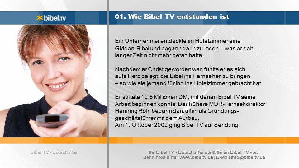 Bibel TV - Botschafter 01. Wie Bibel TV entstanden ist Ein Unternehmer entdeckte im Hotelzimmer eine Gideon-Bibel und begann darin zu lesen – was er s
