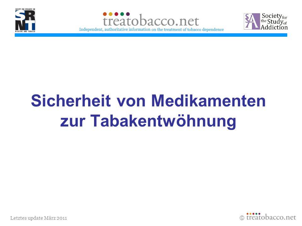 Letztes update März 2011 Sicherheit von Medikamenten zur Tabakentwöhnung