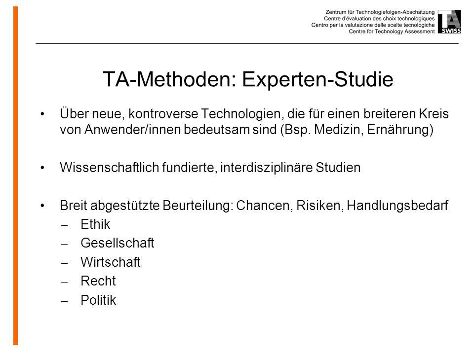 www.oeko.de TA-Methoden: Experten-Studie Über neue, kontroverse Technologien, die für einen breiteren Kreis von Anwender/innen bedeutsam sind (Bsp.