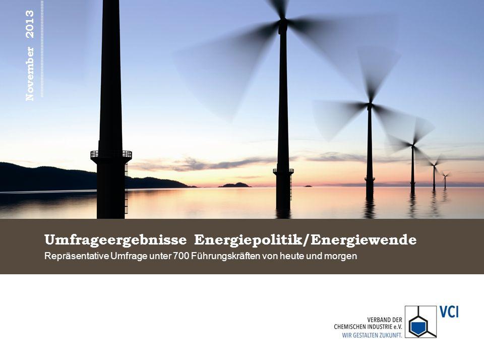 Umfrageergebnisse Energiepolitik/Energiewende Repräsentative Umfrage unter 700 Führungskräften von heute und morgen November 2013