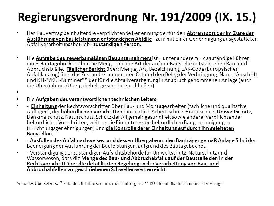 Regierungsverordnung Nr. 191/2009 (IX. 15.) Der Bauvertrag beinhaltet die verpflichtende Benennung der für den Abtransport der im Zuge der Ausführung