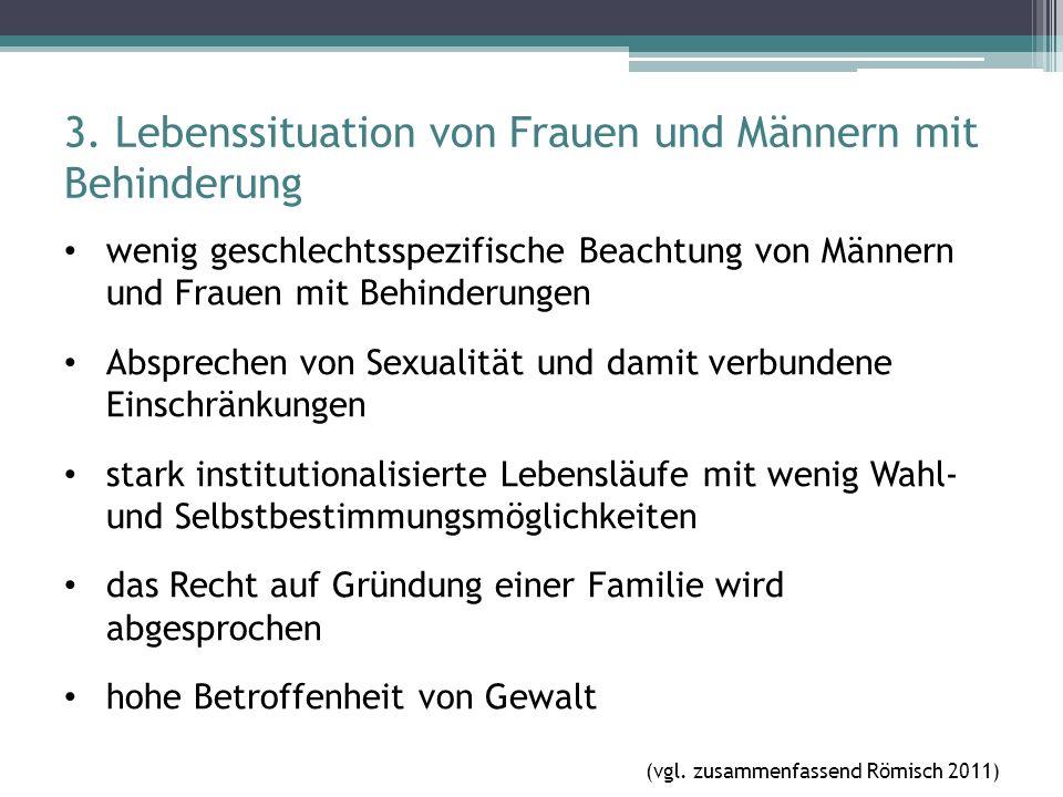 3. Lebenssituation von Frauen und Männern mit Behinderung wenig geschlechtsspezifische Beachtung von Männern und Frauen mit Behinderungen Absprechen v