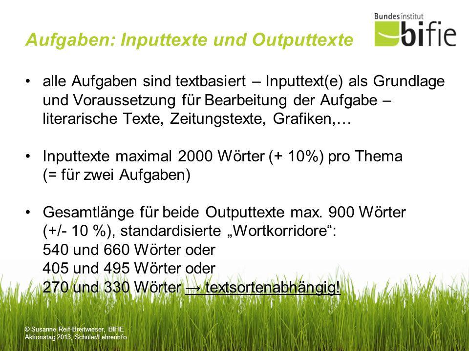 © Susanne Reif-Breitwieser, BIFIE Aktionstag 2013, Schüler/Lehrerinfo Aufgaben: Inputtexte und Outputtexte alle Aufgaben sind textbasiert – Inputtext(