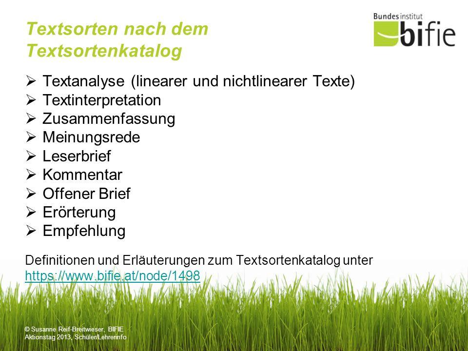 © Susanne Reif-Breitwieser, BIFIE Aktionstag 2013, Schüler/Lehrerinfo Textsorten nach dem Textsortenkatalog Textanalyse (linearer und nichtlinearer Te