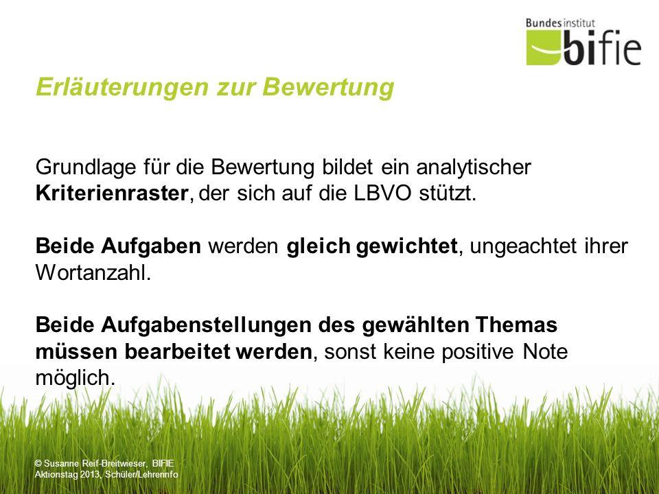 © Susanne Reif-Breitwieser, BIFIE Aktionstag 2013, Schüler/Lehrerinfo Erläuterungen zur Bewertung Grundlage für die Bewertung bildet ein analytischer