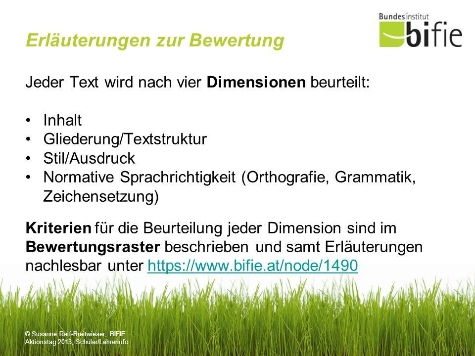 © Susanne Reif-Breitwieser, BIFIE Aktionstag 2013, Schüler/Lehrerinfo Erläuterungen zur Bewertung Jeder Text wird nach vier Dimensionen beurteilt: Inh