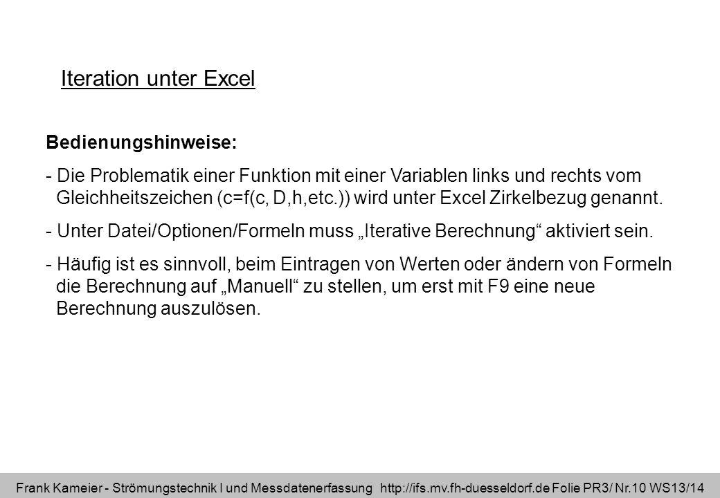 Frank Kameier - Strömungstechnik I und Messdatenerfassung http://ifs.mv.fh-duesseldorf.de Folie PR3/ Nr.10 WS13/14 Iteration unter Excel Bedienungshin