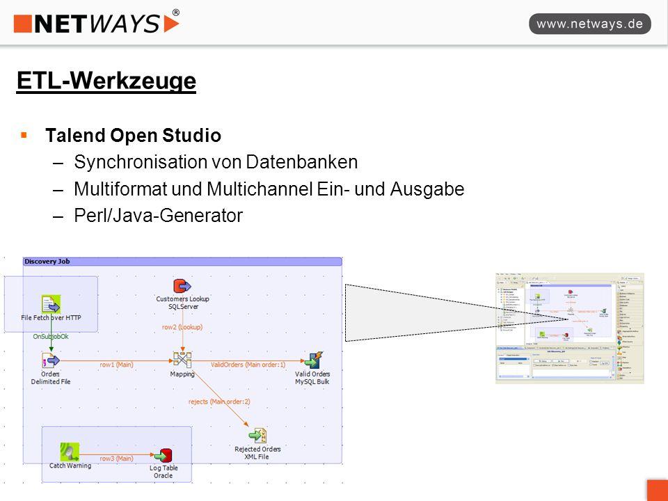 ETL-Werkzeuge Talend Open Studio –Synchronisation von Datenbanken –Multiformat und Multichannel Ein- und Ausgabe –Perl/Java-Generator
