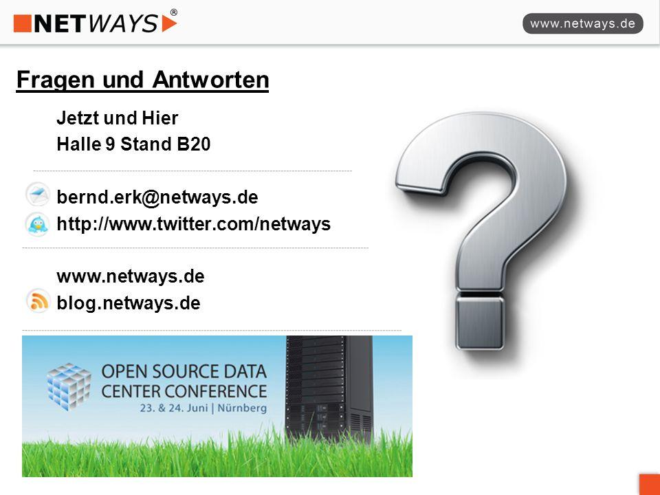 Fragen und Antworten Jetzt und Hier Halle 9 Stand B20 bernd.erk@netways.de http://www.twitter.com/netways www.netways.de blog.netways.de