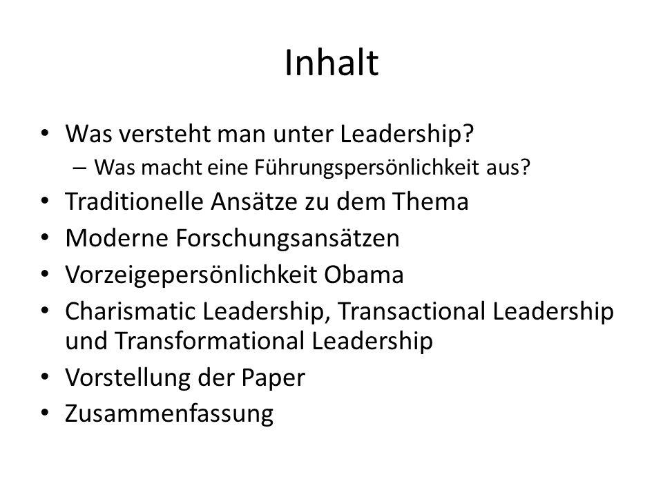 Inhalt Was versteht man unter Leadership.– Was macht eine Führungspersönlichkeit aus.