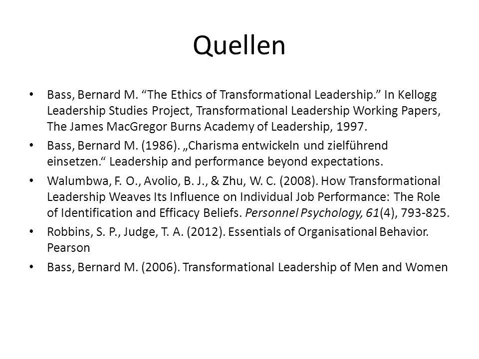 Quellen Bass, Bernard M.The Ethics of Transformational Leadership.