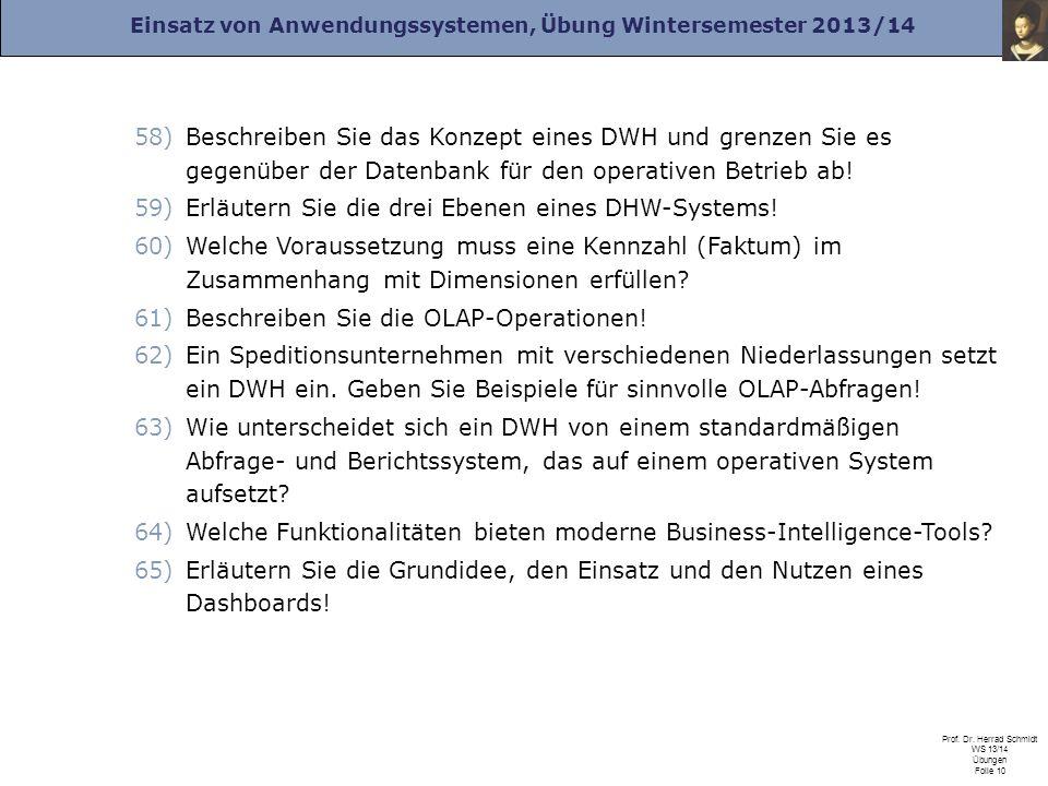 Einsatz von Anwendungssystemen, Übung Wintersemester 2013/14 Prof. Dr. Herrad Schmidt WS 13/14 Übungen Folie 10 58)Beschreiben Sie das Konzept eines D