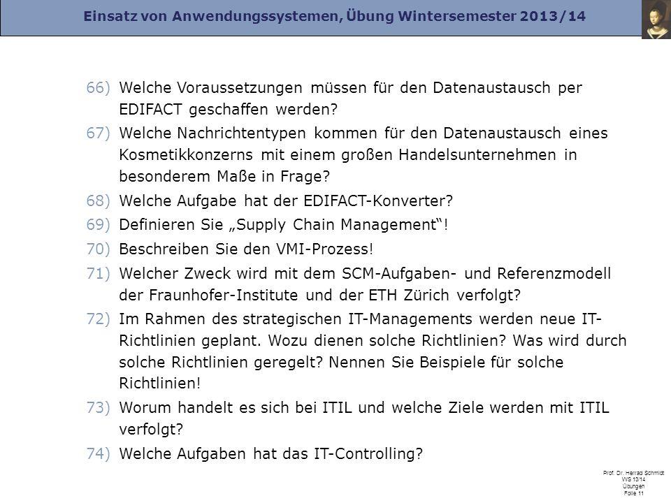 Einsatz von Anwendungssystemen, Übung Wintersemester 2013/14 Prof. Dr. Herrad Schmidt WS 13/14 Übungen Folie 11 66)Welche Voraussetzungen müssen für d