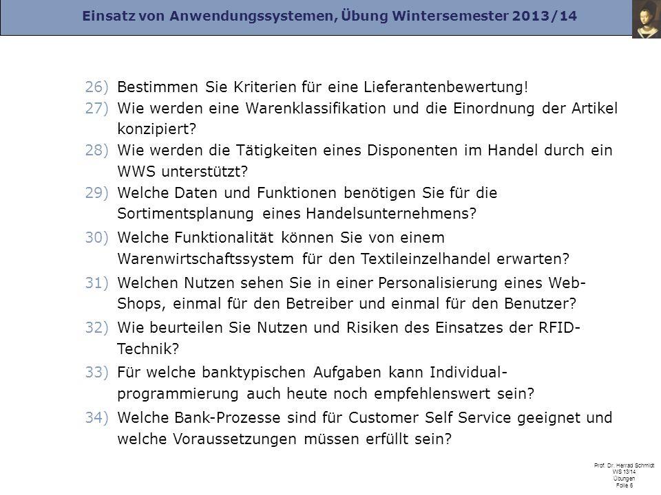 Einsatz von Anwendungssystemen, Übung Wintersemester 2013/14 Prof. Dr. Herrad Schmidt WS 13/14 Übungen Folie 6 26)Bestimmen Sie Kriterien für eine Lie