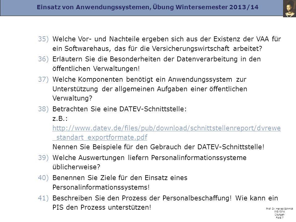 Einsatz von Anwendungssystemen, Übung Wintersemester 2013/14 Prof. Dr. Herrad Schmidt WS 13/14 Übungen Folie 7 35)Welche Vor- und Nachteile ergeben si