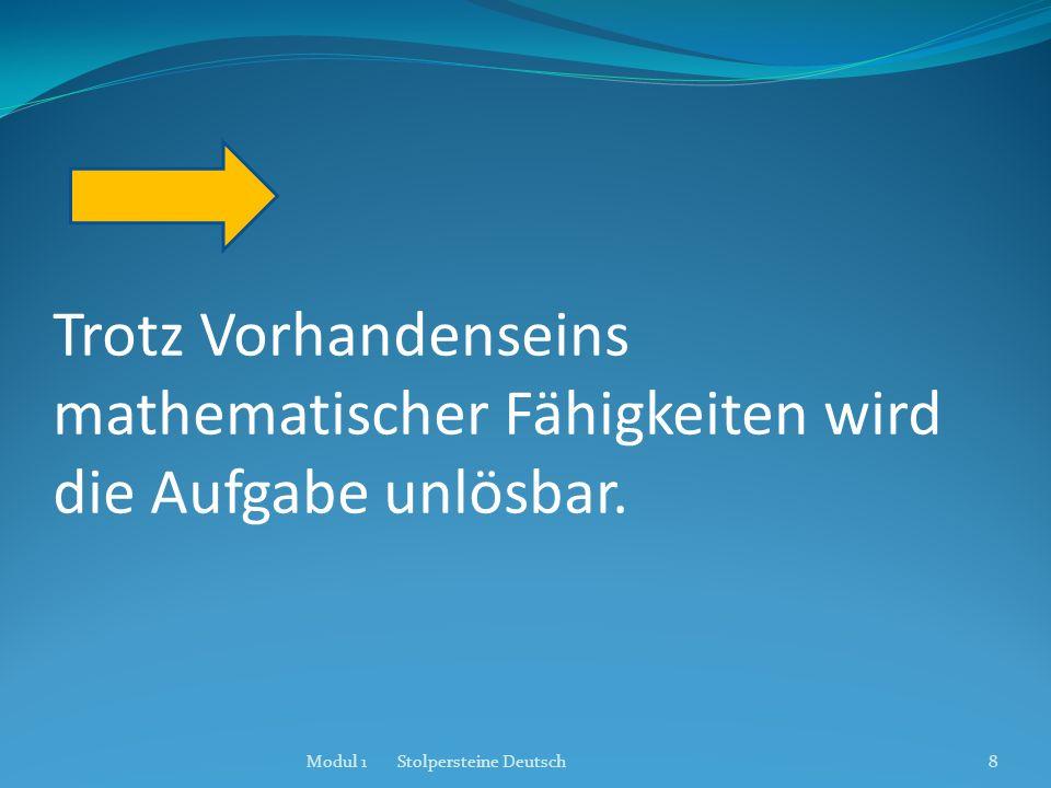 Schritt 1: Ermittlung von Fehlern (3): kommte / kam falsche Bildung der Vergangenheitsform (>t< wie bei regelma.igen Verben) Schritt 2: Beschreibung von Fehlern (1) Die (2) vogel (3) kommte (1): Die vogel / Der Vogel falsches grammatisches Geschlecht (weiblich statt männlich) (2): vogel / Vogel Substantive werden im Deutschen groß geschrieben (Übergeneralisierung) Modul 1 Stolpersteine Deutsch29