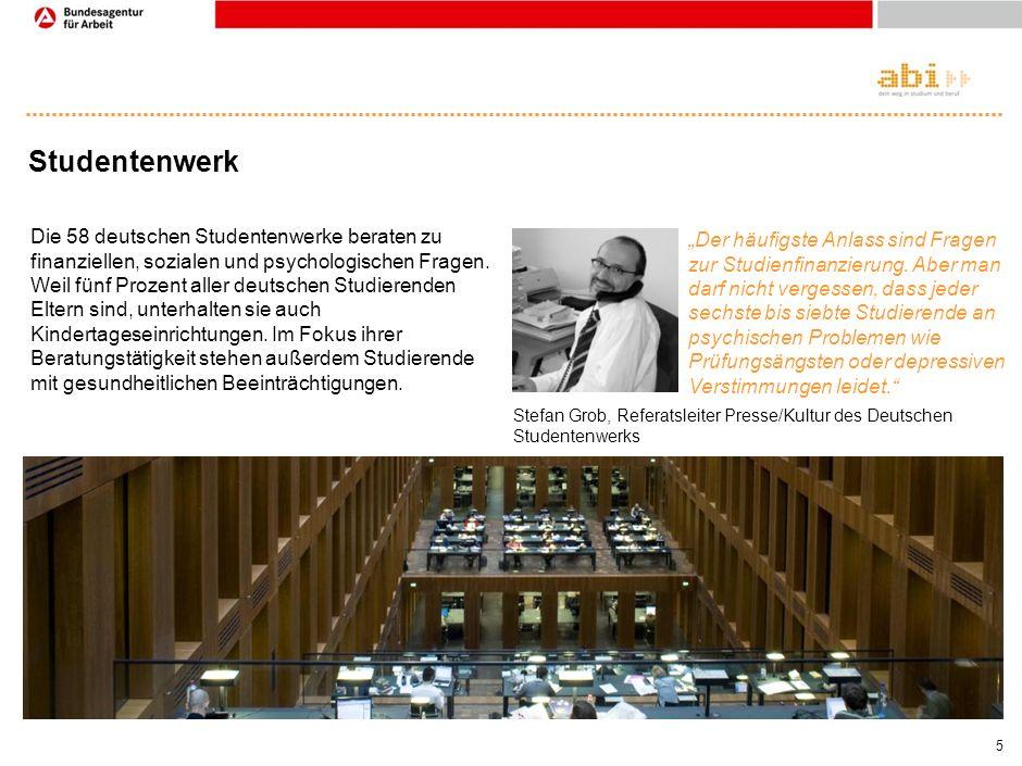 5 Studentenwerk Die 58 deutschen Studentenwerke beraten zu finanziellen, sozialen und psychologischen Fragen.