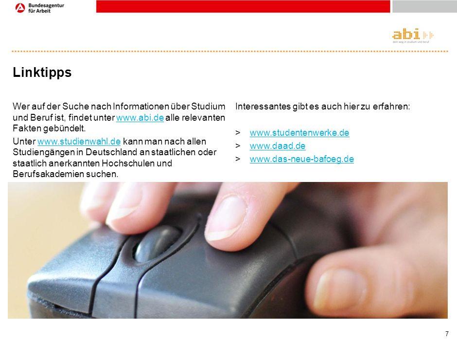 7 Linktipps Wer auf der Suche nach Informationen über Studium und Beruf ist, findet unter www.abi.de alle relevanten Fakten gebündelt.