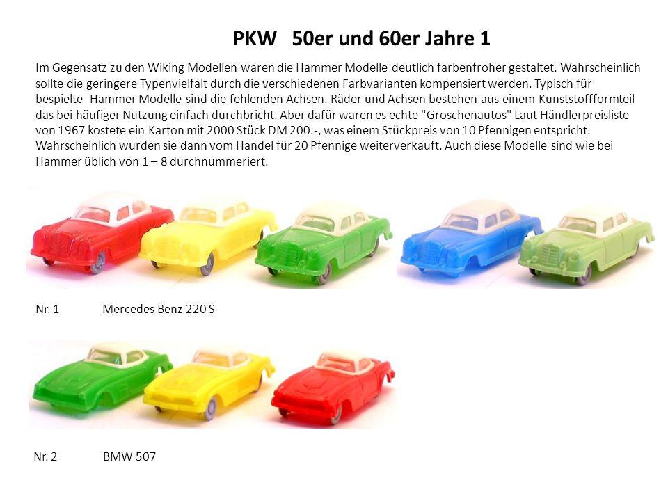 PKW 50er und 60er Jahre 1 Im Gegensatz zu den Wiking Modellen waren die Hammer Modelle deutlich farbenfroher gestaltet.