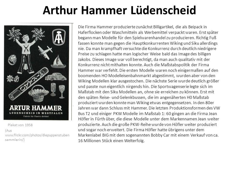 Arthur Hammer Lüdenscheid Die Firma Hammer produzierte zunächst Billigartikel, die als Beipack in Haferflocken oder Waschmitteln als Werbemittel verpackt waren.